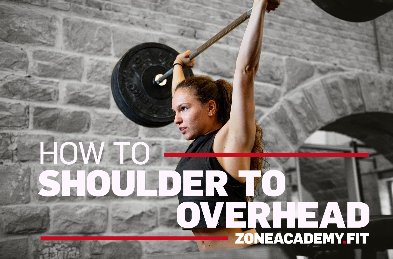 HOWTO Shoulder to overhead